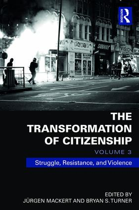 The Transformation of Citizenship, Volume 3: Struggle, Resistance and Violence, 1st Edition (e-Book) book cover