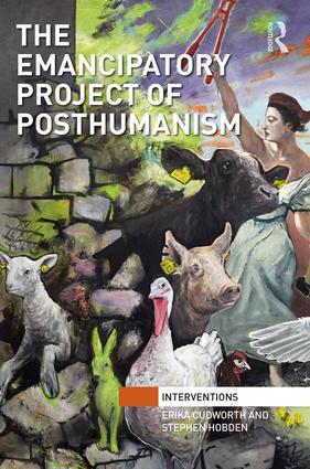 The Emancipatory Project of Posthumanism book cover
