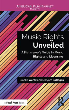 Music Rights Unveiled: A Filmmaker's Guide to Music Rights and Licensing book cover