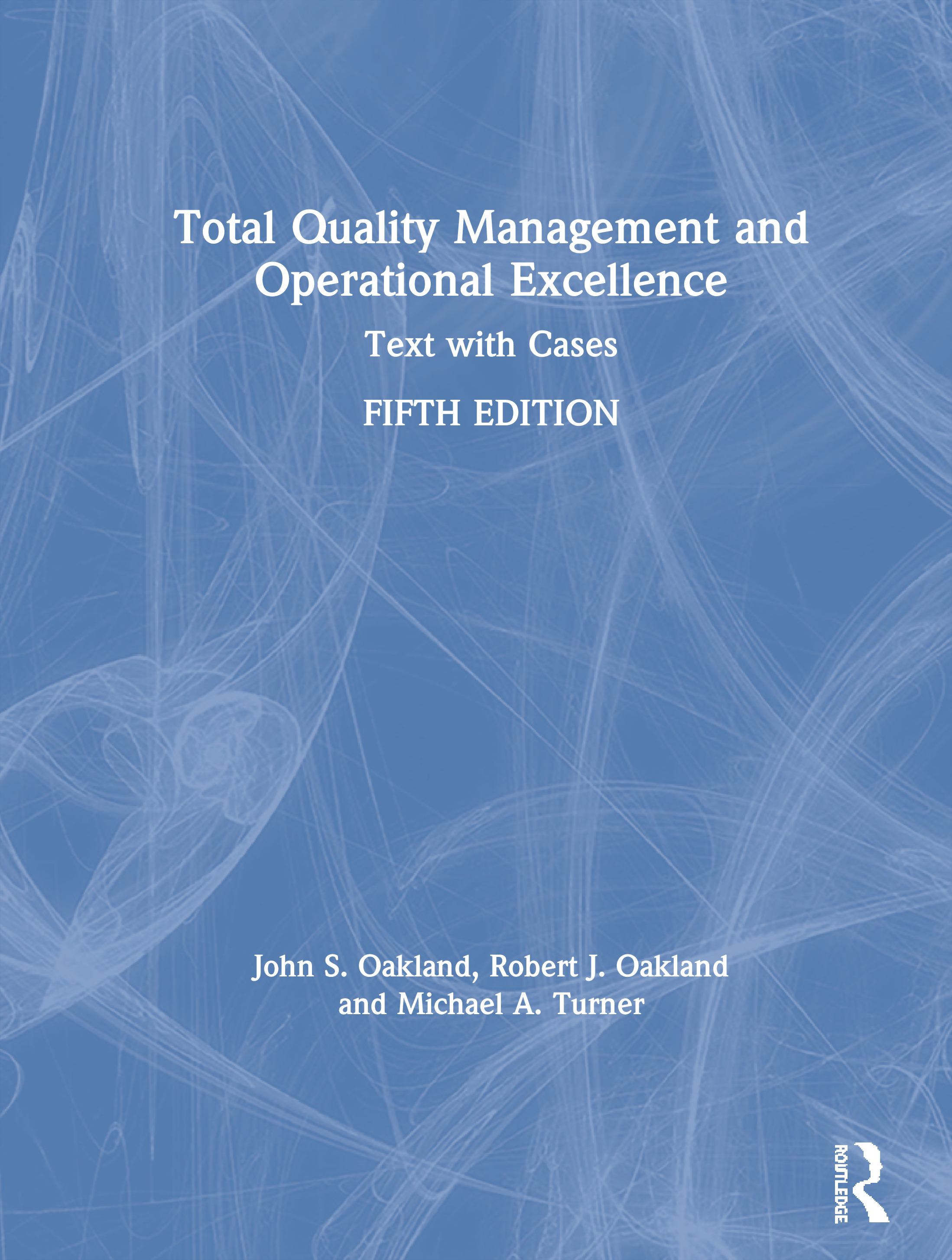 Total Quality Management and Operational Excellence: Text with Cases, 5th Edition (Paperback) book cover