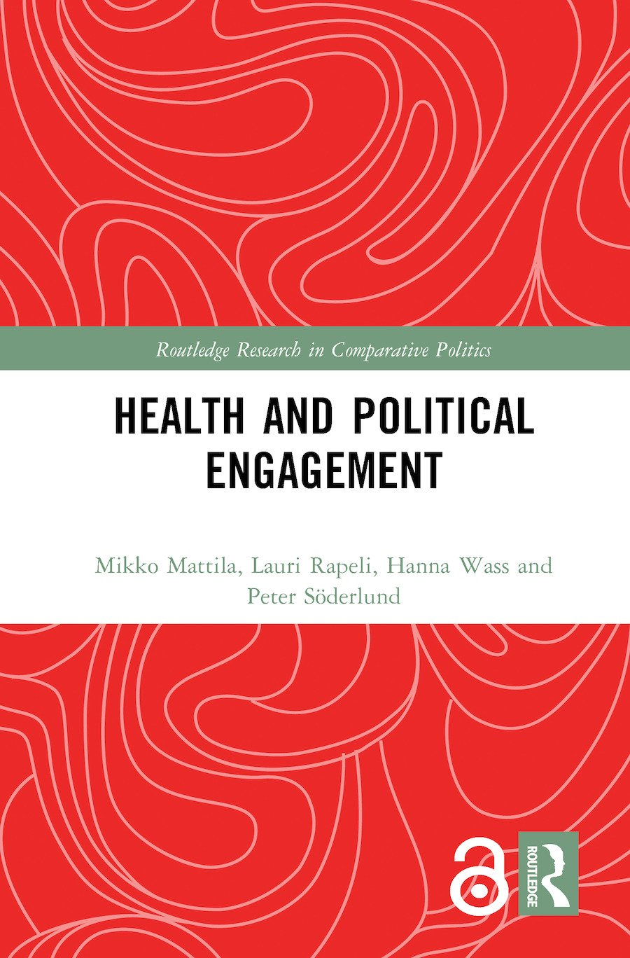 Health and Political Engagement (Hardback) book cover