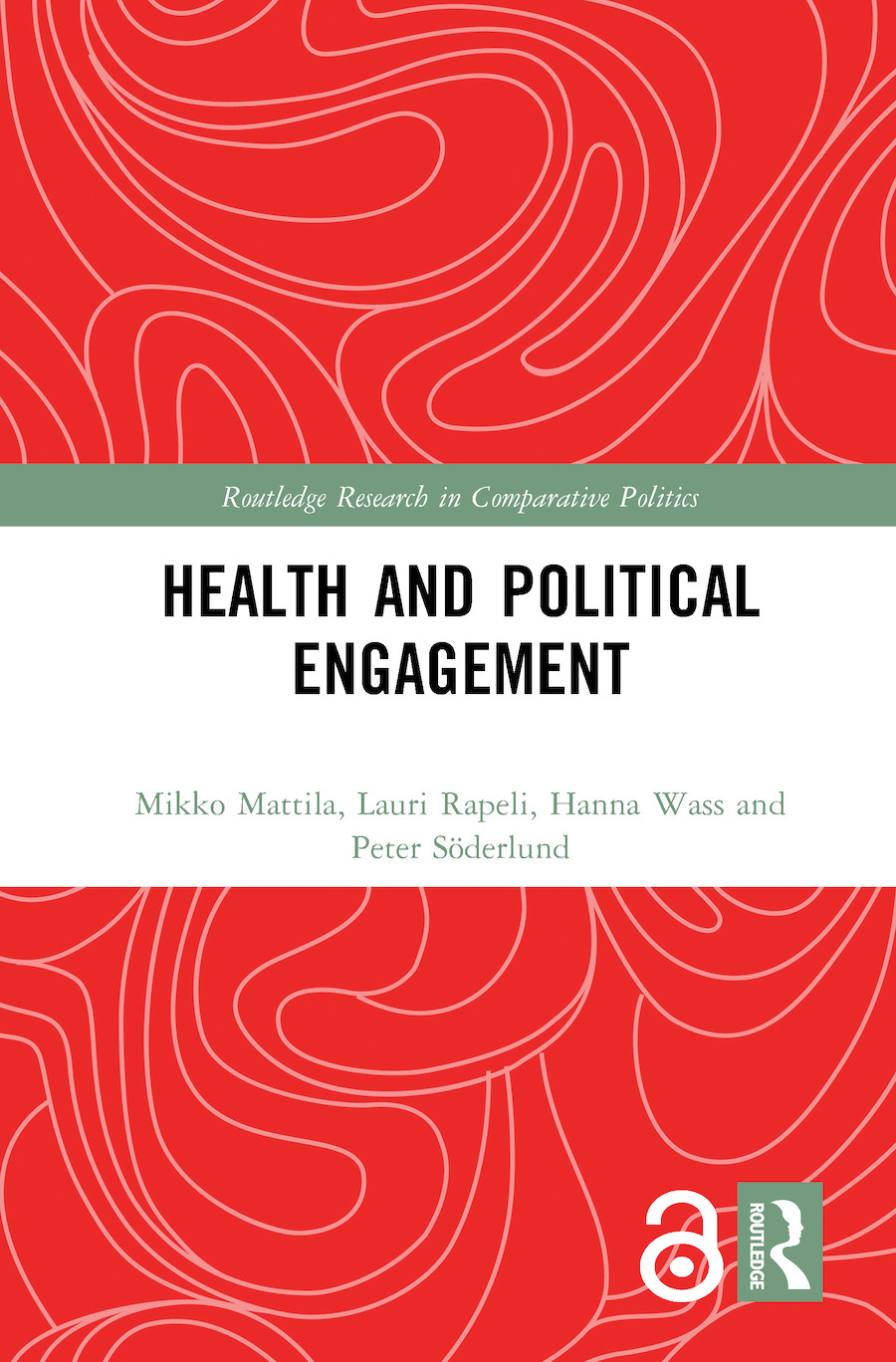 Health and Political Engagement: 1st Edition (Hardback) book cover
