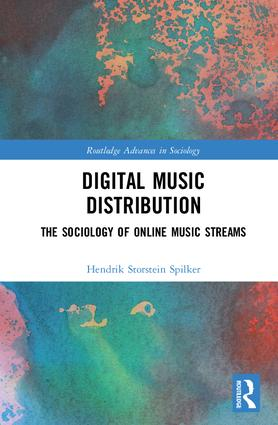 Digital Music Distribution: The Sociology of Online Music Streams, 1st Edition (Hardback) book cover