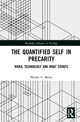 The Quantified Self in Precarity: Work, Technology and What Counts, 1st Edition (Hardback) book cover
