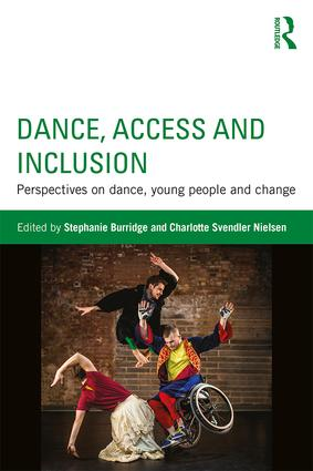 Dance, Access and Inclusion: Perspectives on Dance, Young People and Change book cover