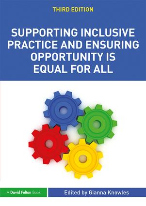Supporting Inclusive Practice and Ensuring Opportunity is Equal for All: 3rd Edition (Paperback) book cover