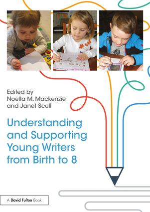 Understanding and Supporting Young Writers from Birth to 8 book cover