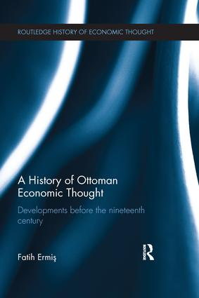A History of Ottoman Economic Thought: Developments Before the Nineteenth Century book cover