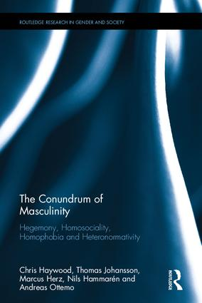 The Conundrum of Masculinity: Hegemony, Homosociality, Homophobia and Heteronormativity book cover