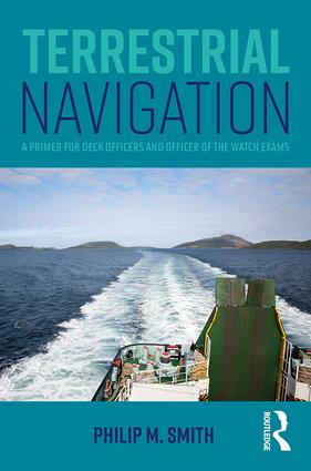 Terrestrial Navigation: A Primer for Deck Officers and Officer of the Watch Exams, 1st Edition (Paperback) book cover