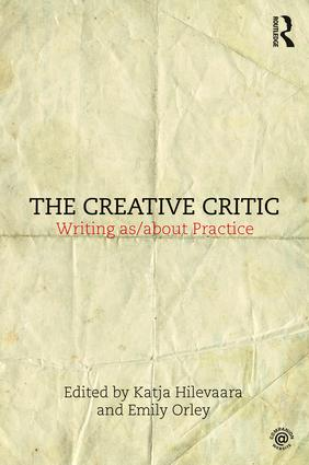 The Creative Critic: Writing as/about Practice, 1st Edition (Paperback) book cover