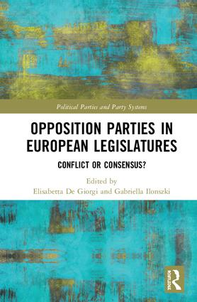 Opposition Parties in European Legislatures: Conflict or Consensus?, 1st Edition (Hardback) book cover