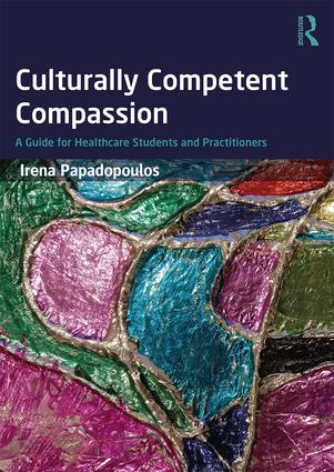 Culturally Competent Compassion: A Guide for Healthcare Students and Practitioners (Paperback) book cover