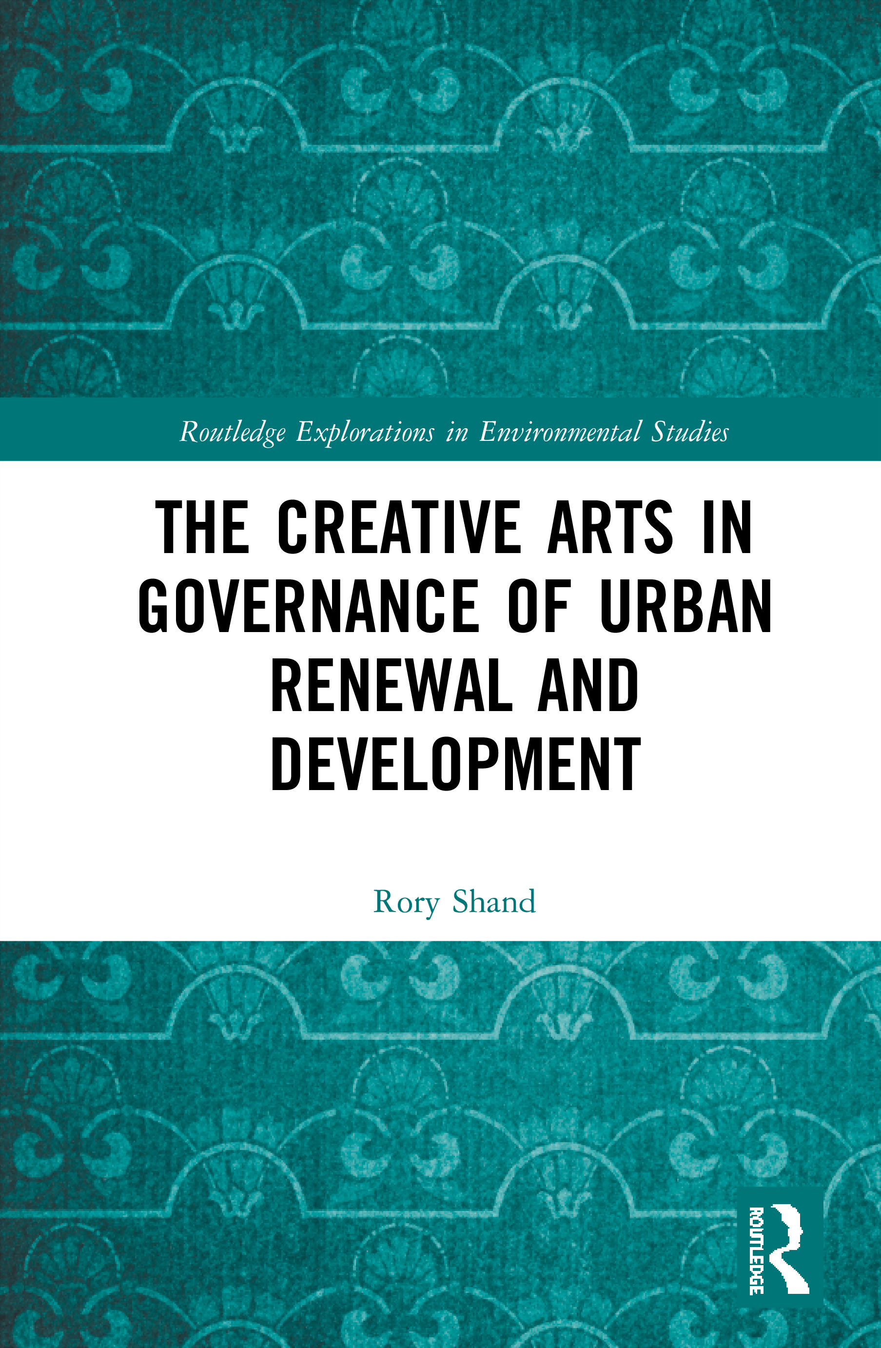 The Creative Arts in Governance of Urban Renewal and Development book cover