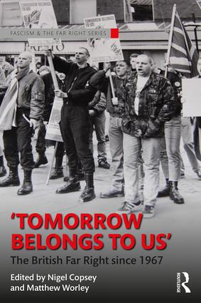 'Tomorrow Belongs to Us': The British Far Right since 1967 book cover
