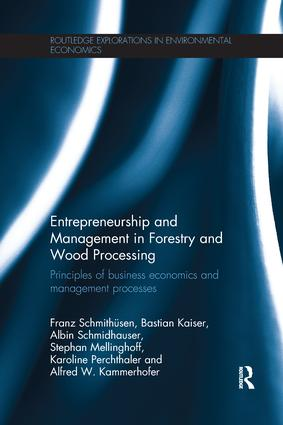 Entrepreneurship and Management in Forestry and Wood Processing: Principles of Business Economics and Management Processes book cover