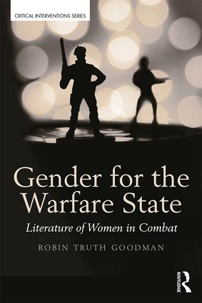 Gender for the Warfare State: Literature of Women in Combat book cover