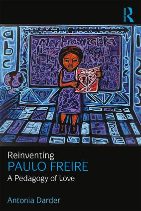 Reinventing Paulo Freire: A Pedagogy of Love book cover