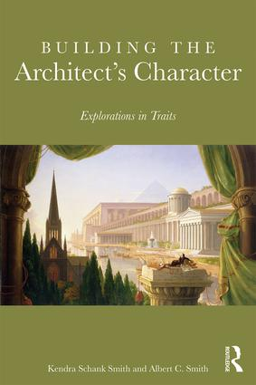 Building the Architect's Character: Explorations in Traits, 1st Edition (Paperback) book cover