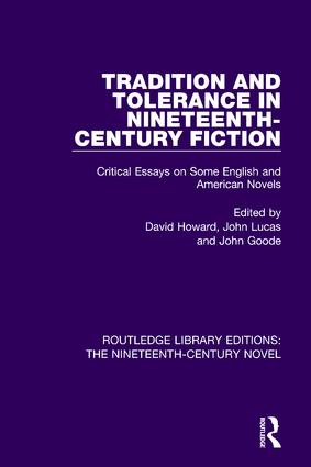 Tradition and Tolerance in Nineteenth Century Fiction: Critical Essays on Some English and American Novels, 1st Edition (Paperback) book cover