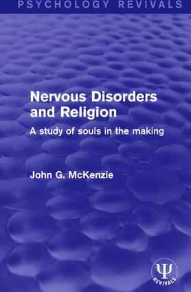 Nervous Disorders and Religion: A Study of Souls in the Making book cover