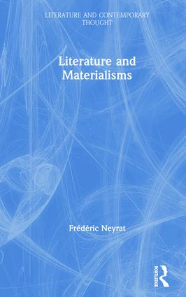 Literature and Materialisms: 1st Edition (Hardback) book cover