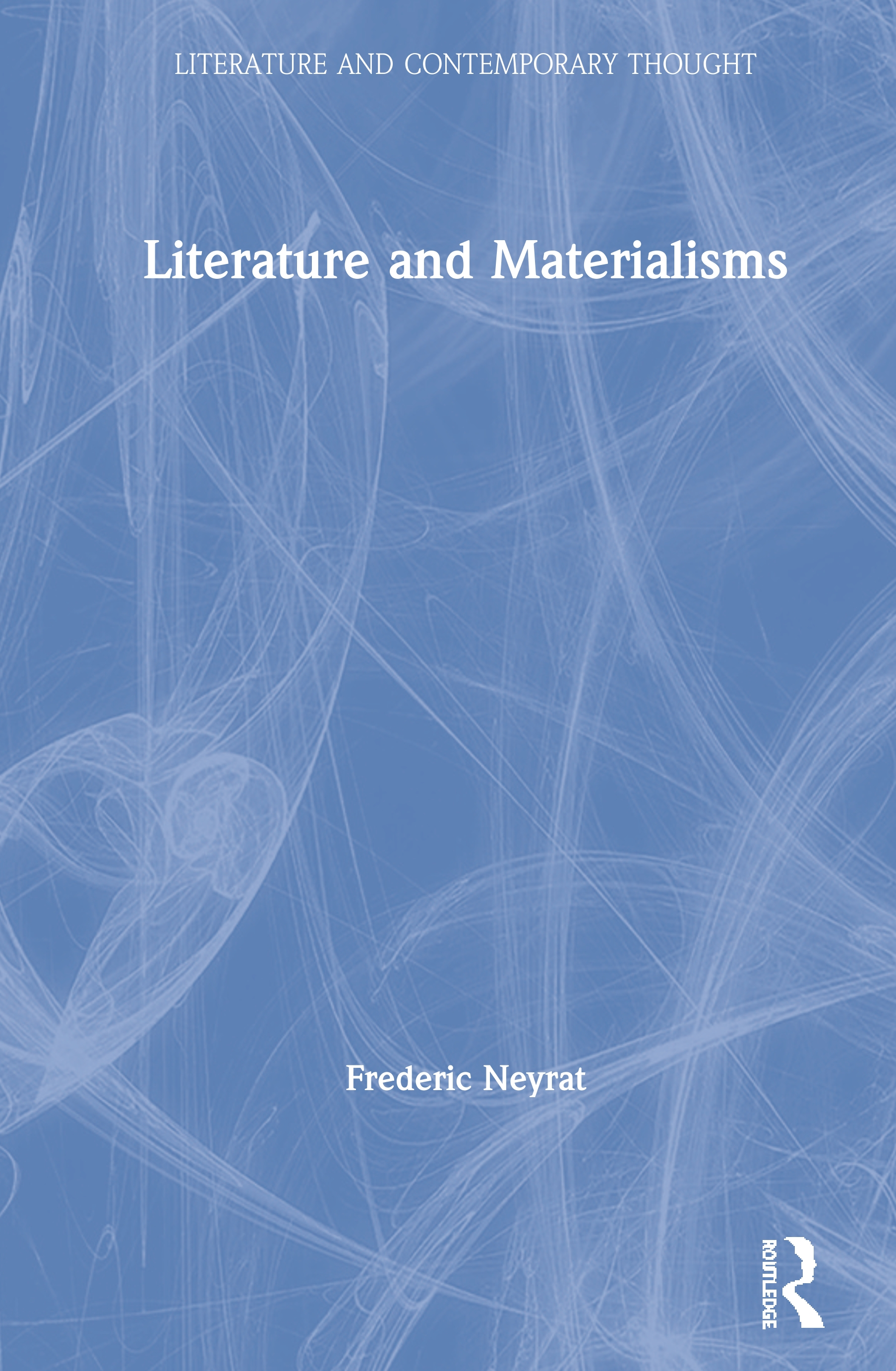 Literature and Materialisms: 1st Edition (Paperback) book cover