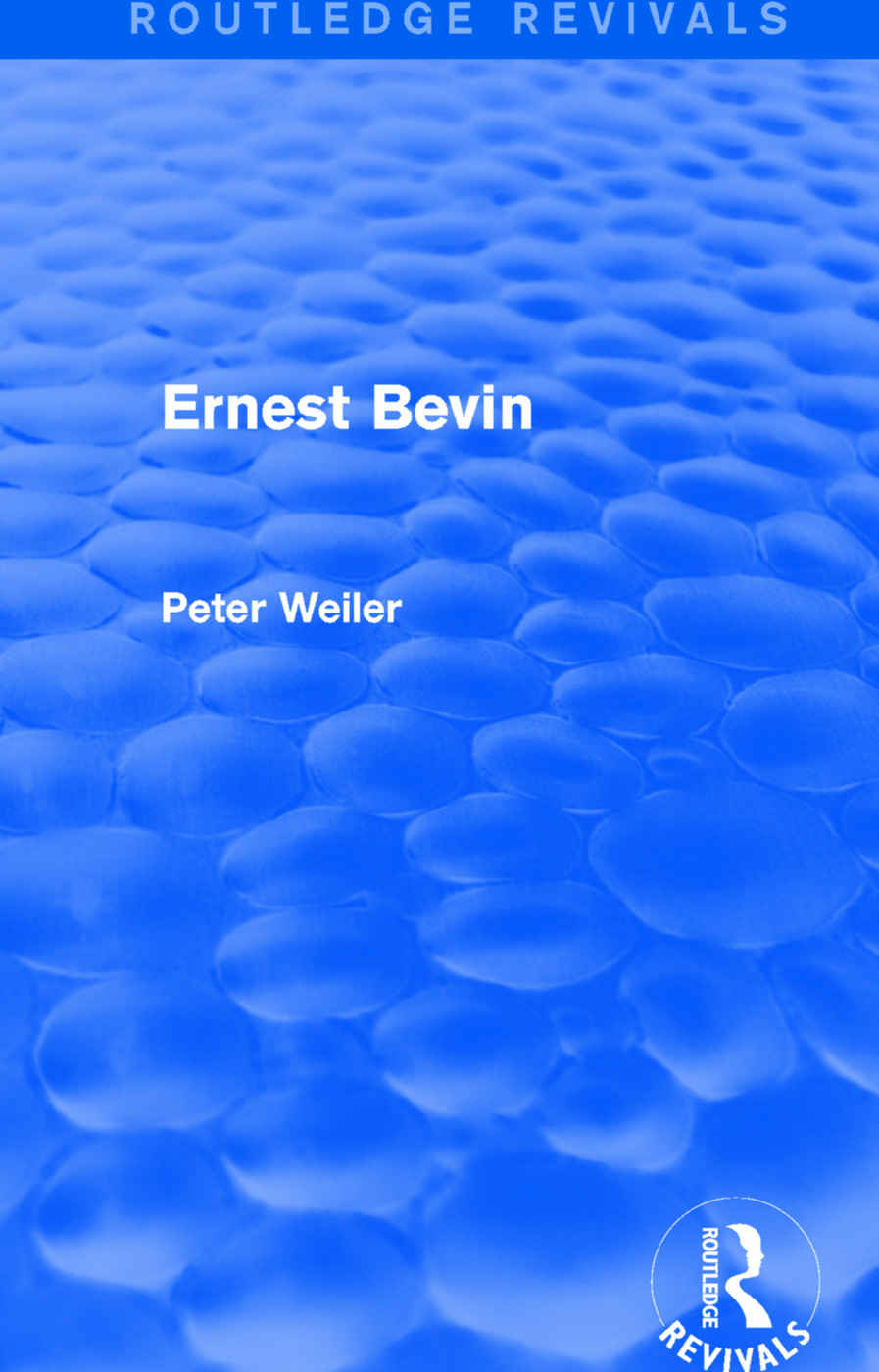 Ernest Bevin (Routledge Revivals) book cover