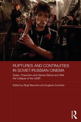 Ruptures and Continuities in Soviet/Russian Cinema: Styles, characters and genres before and after the collapse of the USSR book cover