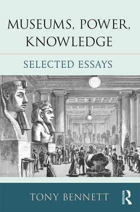 Museums, Power, Knowledge: Selected Essays book cover