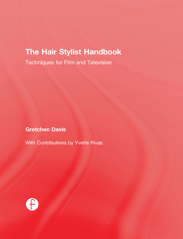 The Hair Stylist Handbook: Techniques for Film and Television, 1st Edition (Hardback) book cover