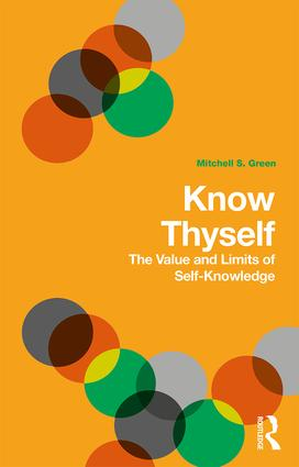Know Thyself: The Value and Limits of Self-Knowledge book cover
