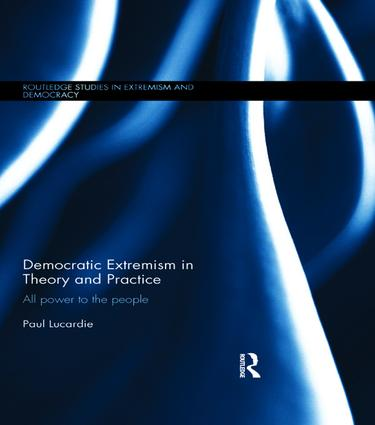 Democratic Extremism in Theory and Practice: All Power to the People, 1st Edition (Paperback) book cover