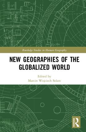 New Geographies of the Globalized World: 1st Edition (Hardback) book cover