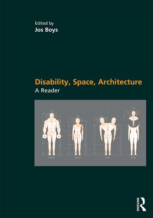 Disability, Space, Architecture: A Reader (Paperback) book cover