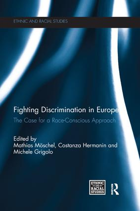 Fighting Discrimination in Europe: The Case for a Race-Conscious Approach book cover