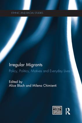 Irregular Migrants: Policy, Politics, Motives and Everyday Lives book cover