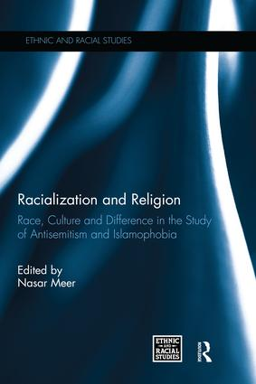 Racialization and Religion: Race, Culture and Difference in the Study of Antisemitism and Islamophobia, 1st Edition (Paperback) book cover