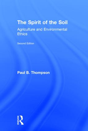 The Spirit of the Soil: Agriculture and Environmental Ethics, 2nd Edition (Hardback) book cover
