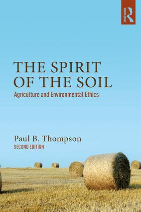 The Spirit of the Soil: Agriculture and Environmental Ethics, 2nd Edition (Paperback) book cover