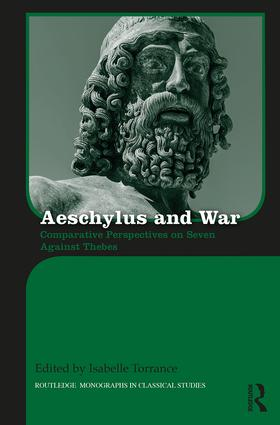 Aeschylus and War: Comparative Perspectives on Seven Against Thebes book cover
