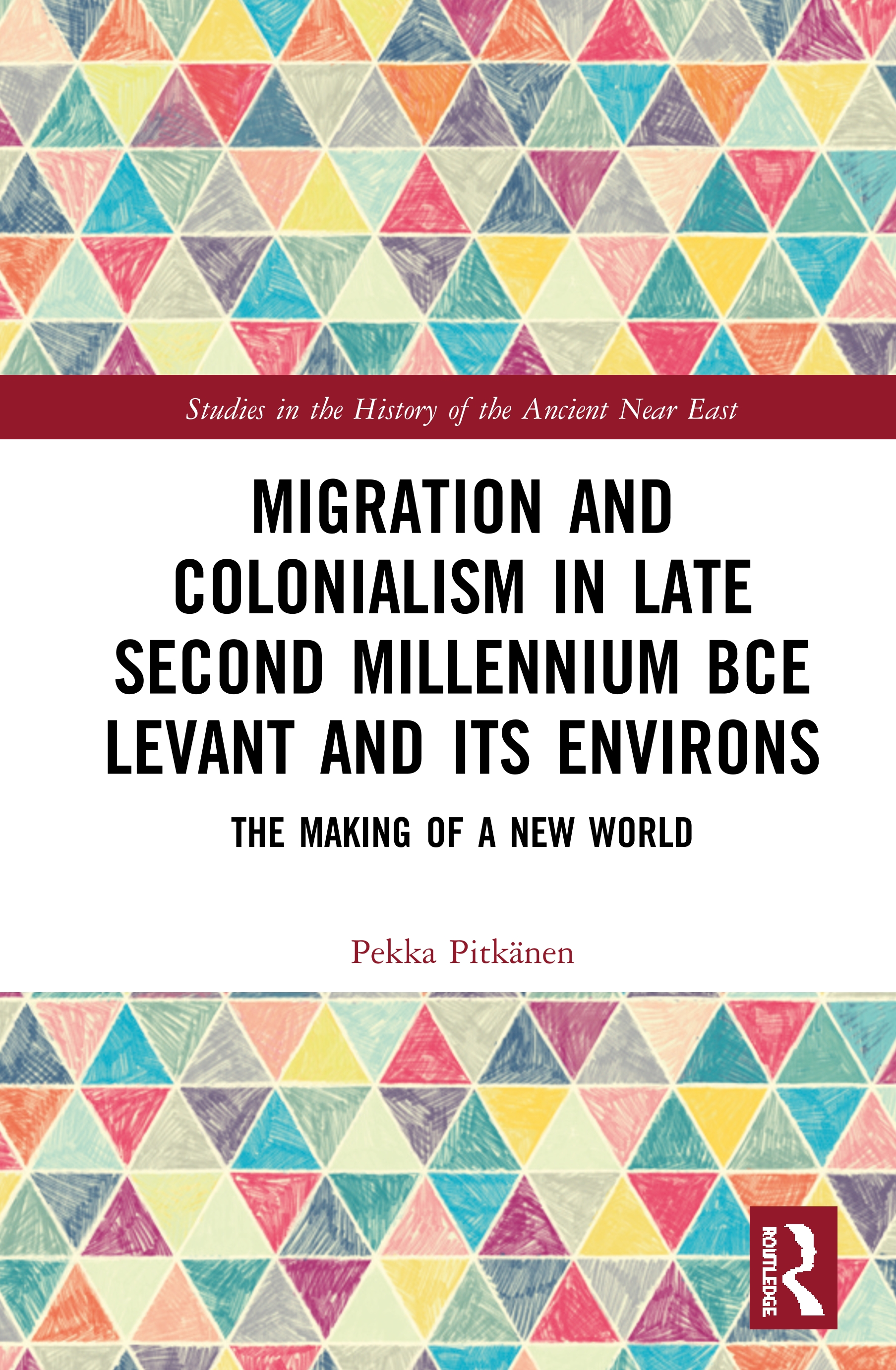 Migration and Colonialism in Late Second Millennium BCE Levant and Its Environs: The Making of a New World book cover
