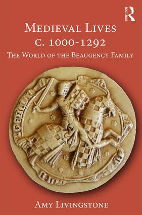 Medieval Lives c. 1000-1292: The World of the Beaugency Family (Paperback) book cover