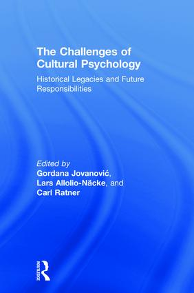 The Challenges of Cultural Psychology: Historical Legacies and Future Responsibilities book cover