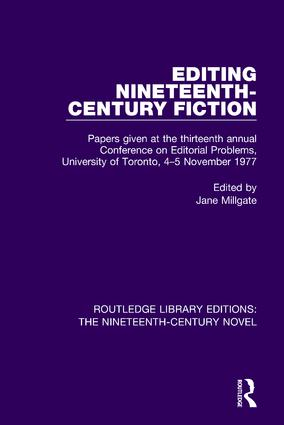 Editing Nineteenth-Century Fiction: Papers given at the thirteenth annual Conference on Editorial Problems, University of Toronto, 4-5 November 1977, 1st Edition (e-Book) book cover