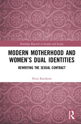 Modern Motherhood and Women's Dual Identities: Rewriting the Sexual Contract book cover