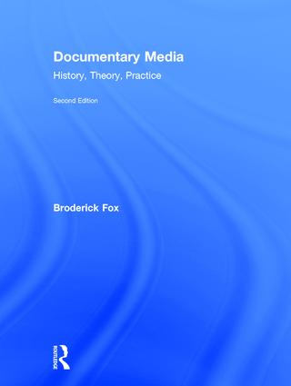 Documentary Media: History, Theory, Practice, 2nd Edition (Hardback) book cover