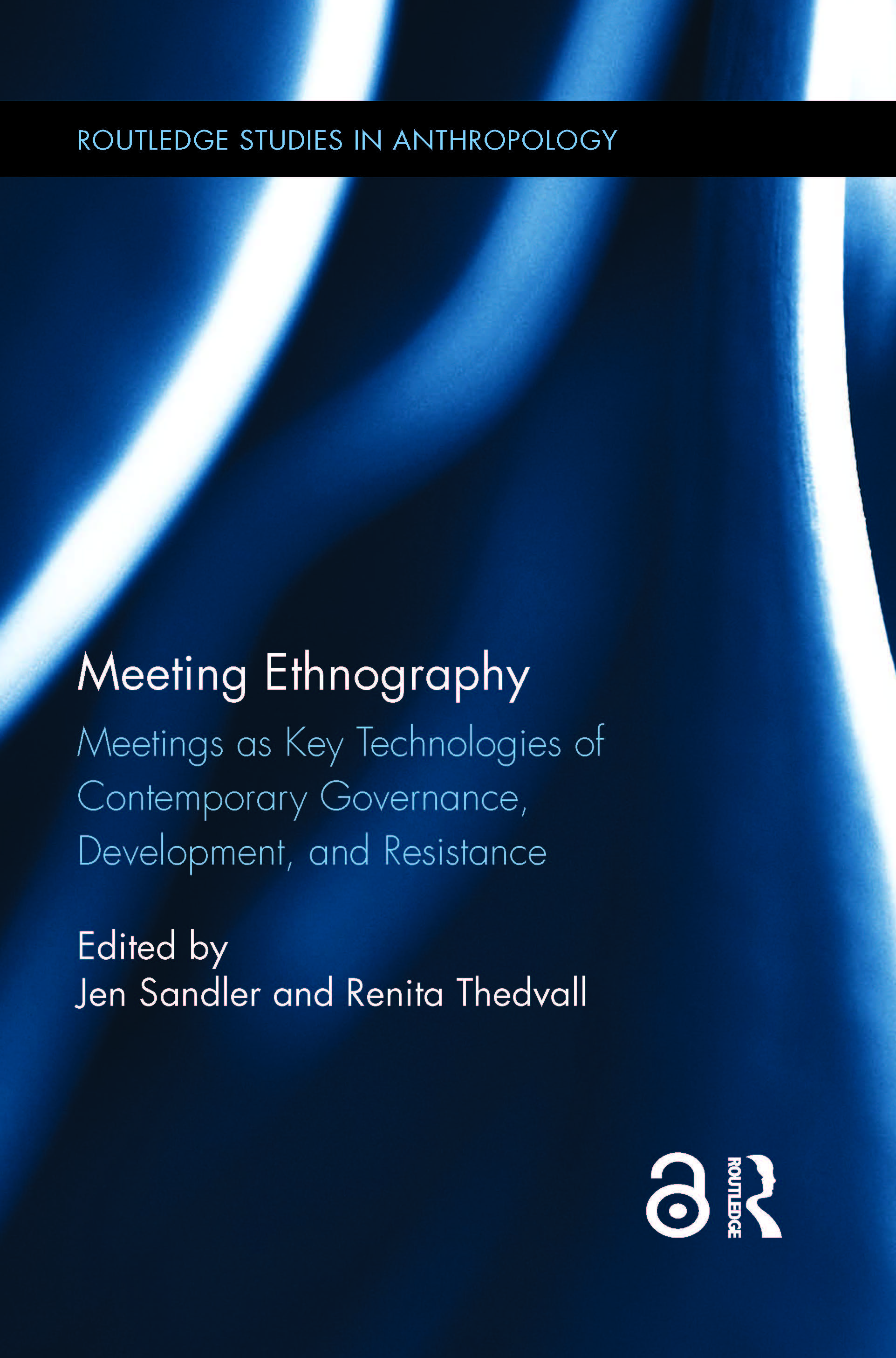Meeting Ethnography: Meetings as Key Technologies of Contemporary Governance, Development, and Resistance book cover