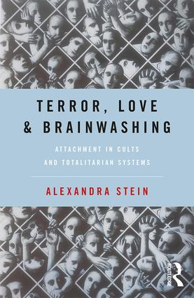 Terror, Love and Brainwashing: Attachment in Cults and Totalitarian Systems (Paperback) book cover