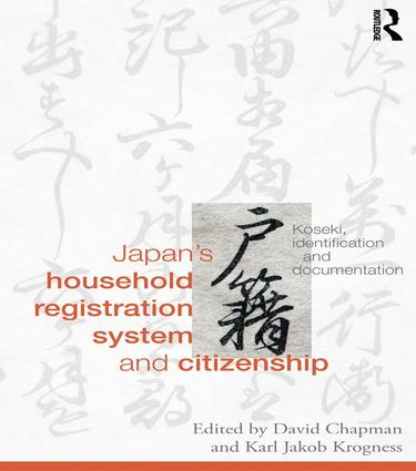 Japan's Household Registration System and Citizenship: Koseki, Identification and Documentation, 1st Edition (Paperback) book cover
